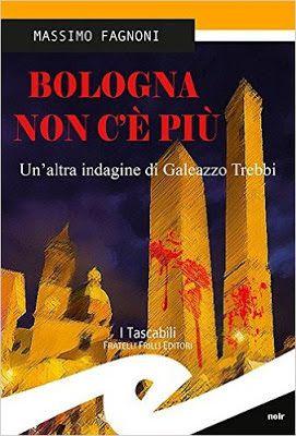 """Atmosfere letterarie: Recensione """"Bologna non c'è più"""" di Massimo Fagnon..."""