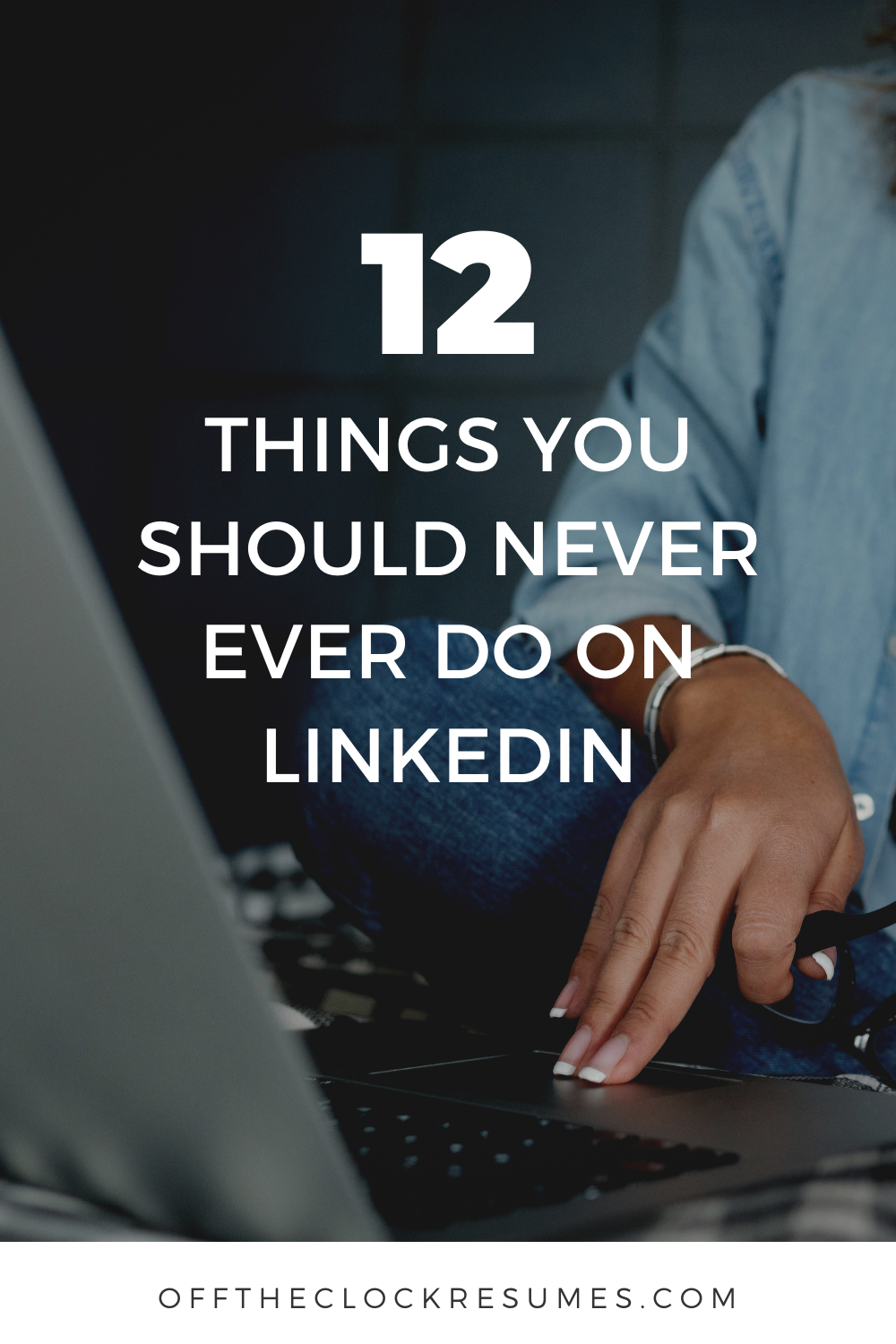 12 Things You Should Never Do On LinkedIn in 2020 Career