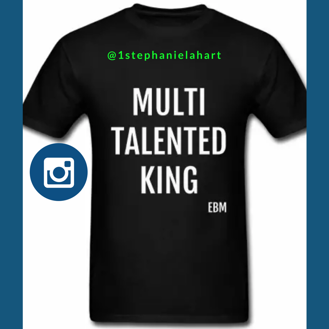 6cd5d1b61 Talented Black Kings: Black Men T shirt by Stephanie Lahart. A Black  Empowerment shirt for gifted Black men. African-American males are SO  multi-talented.