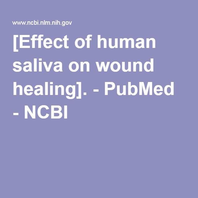 [Effect of human saliva on wound healing]. - PubMed - NCBI www.swisshealthmed.de