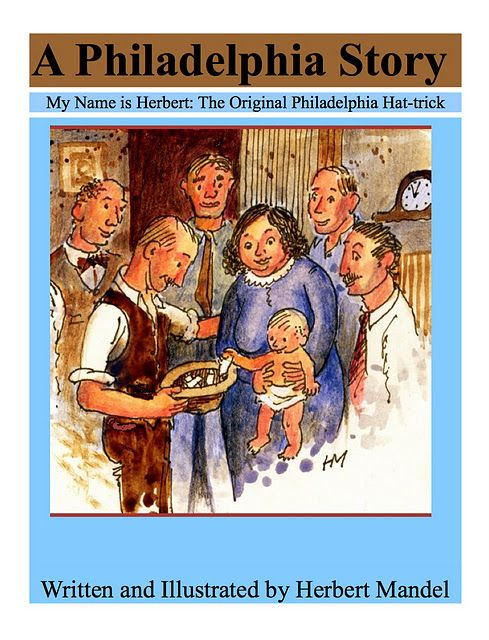 """A Philadelphia Story,"" life and times of a kid growing up happy during the Great Depression, www.herbmandel.com"