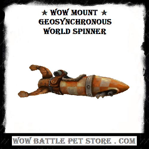 Geosynchronous World Spinner WoW Mount Wow battle, World