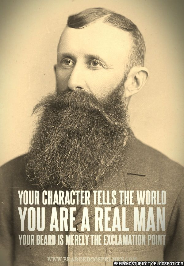 Your character tells the world you are a real man. Your