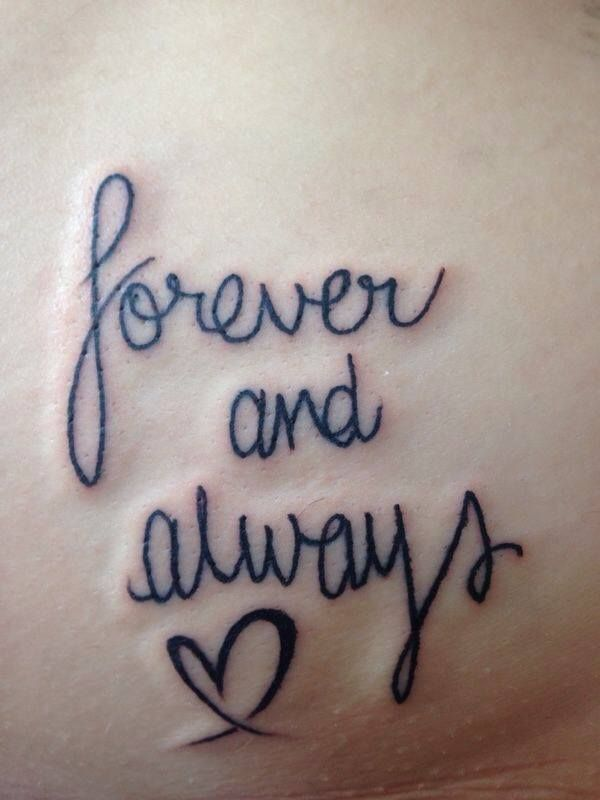 Forever And Always Tattoos 'Forever and always' w...