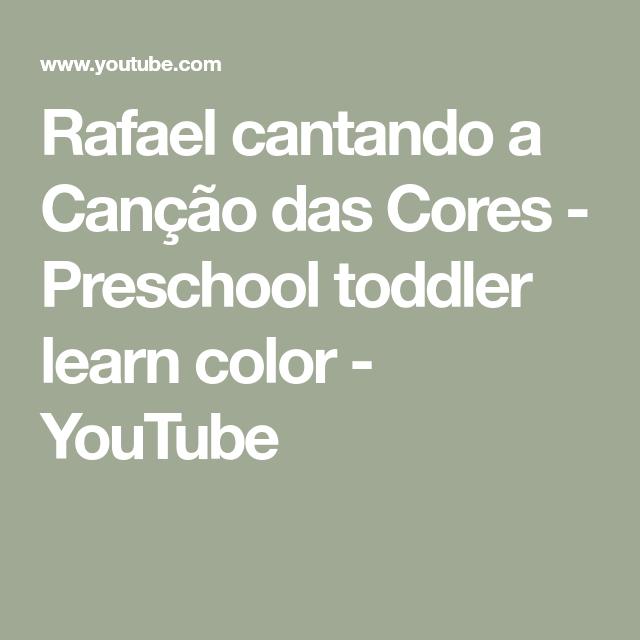 Rafael Cantando A Cancao Das Cores Preschool Toddler Learn Color Youtube Learning Colors Toddler Learning Preschool