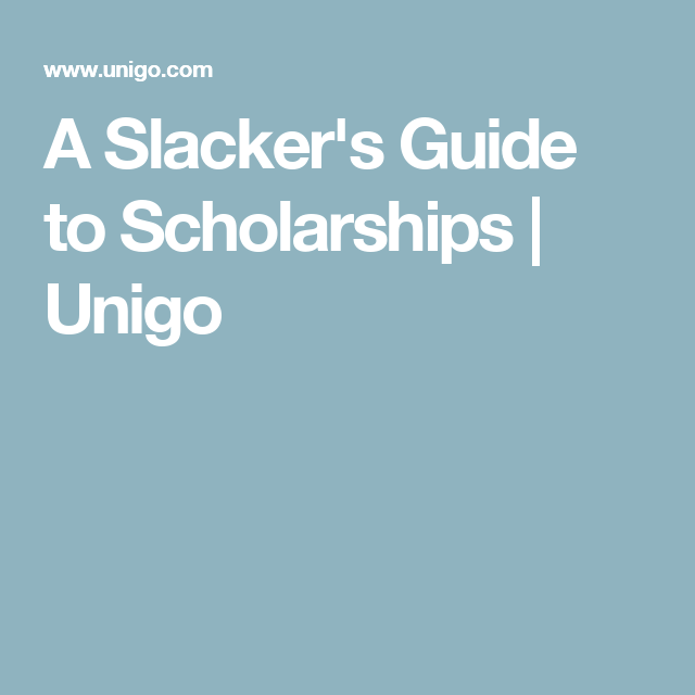 A Slacker's Guide to Scholarships | Unigo
