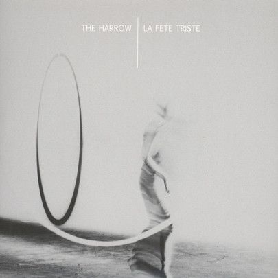 La Fete Triste / The Harrow - Giant / Axis White Vinyl Edition