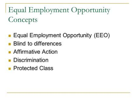 Equal Employment Opportunity Concepts Equal Employment Opportunity