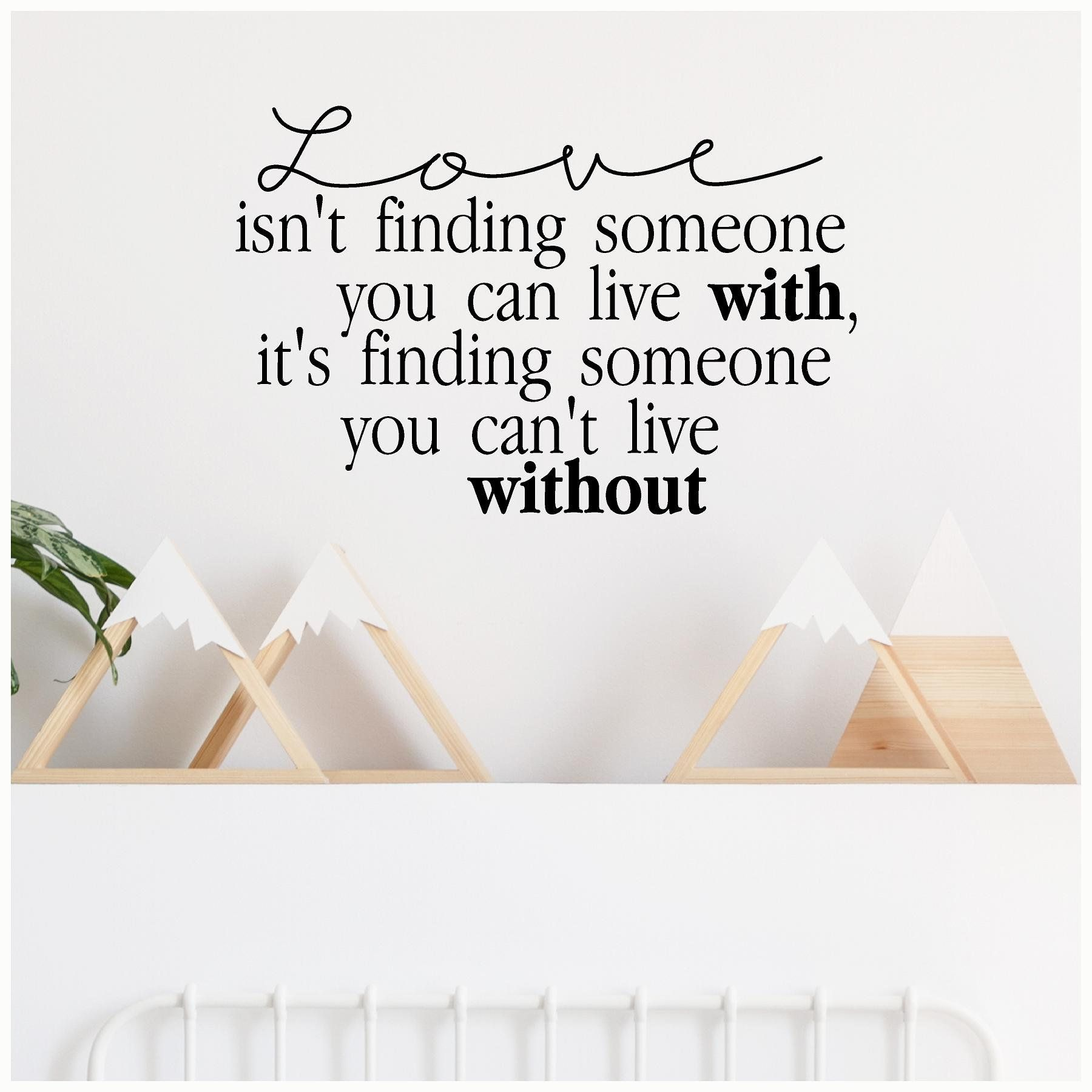 Love Isn't Finding Someone You Can Live With It's   Etsy ...