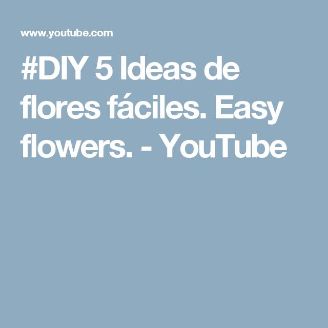 #DIY  5 Ideas de flores fáciles. Easy flowers. - YouTube