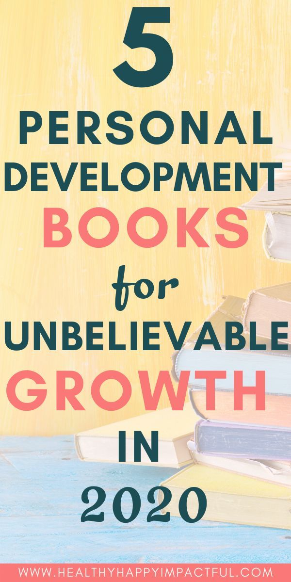 5 Personal Development Books That Inspire Unbelievable Growth