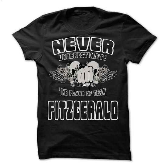 NEVER UNDERESTIMATE THE POWER OF Fitzgerald - Awesome T - #shirt for women #sweatshirt for women. SIMILAR ITEMS => https://www.sunfrog.com/LifeStyle/NEVER-UNDERESTIMATE-THE-POWER-OF-Fitzgerald--Awesome-Team-Shirt-.html?68278