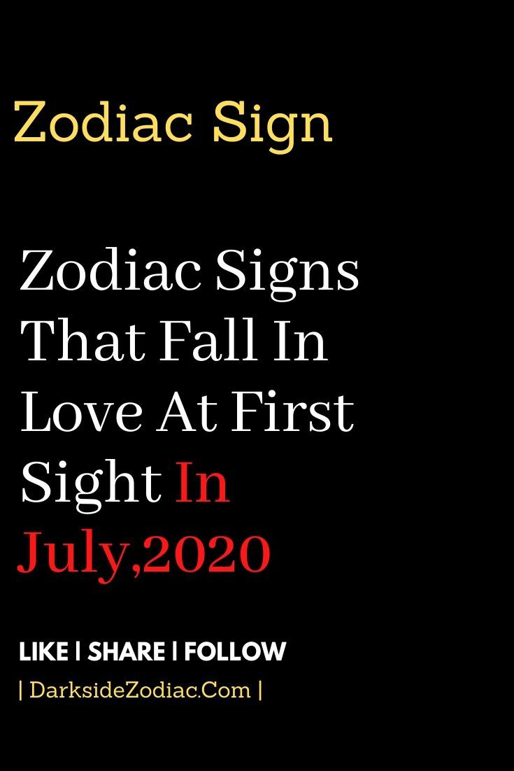 Zodiac Signs That Fall In Love At First Sight In July,2020