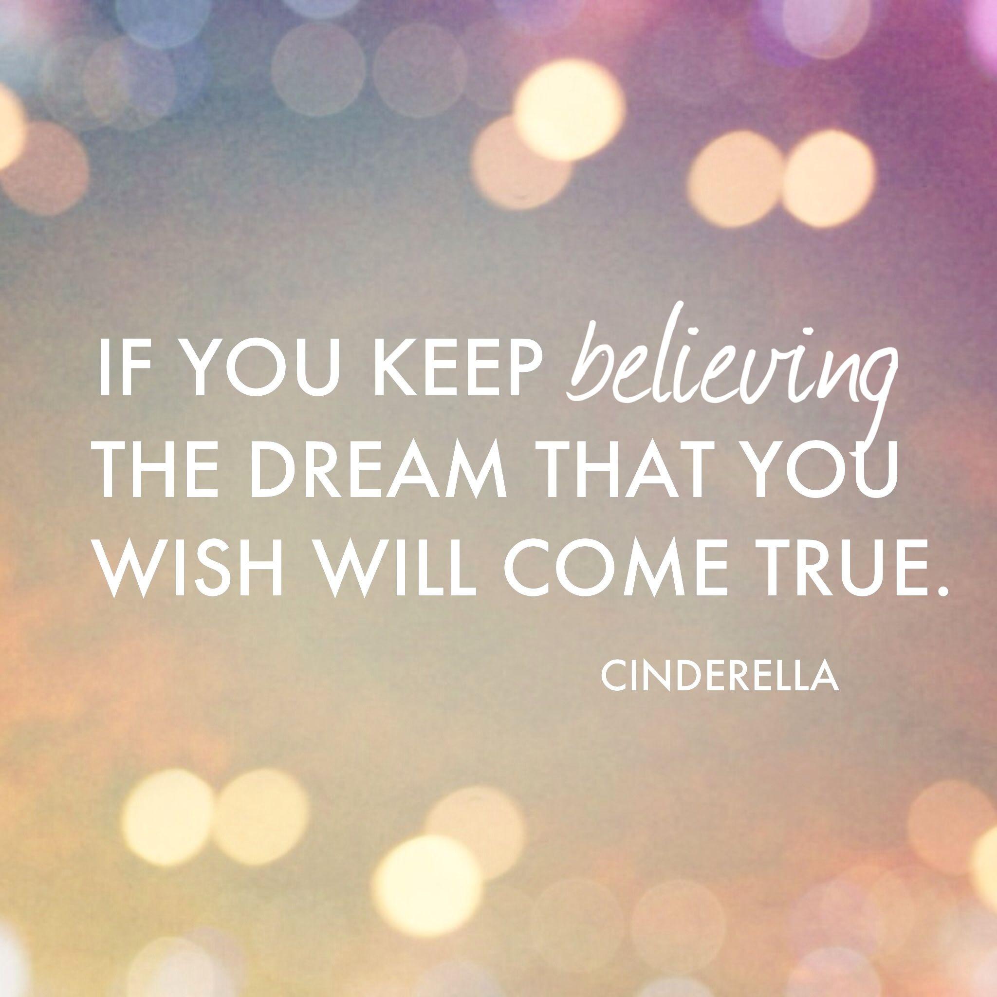 disney movie quotes Cinderella the dream that you wish will e true