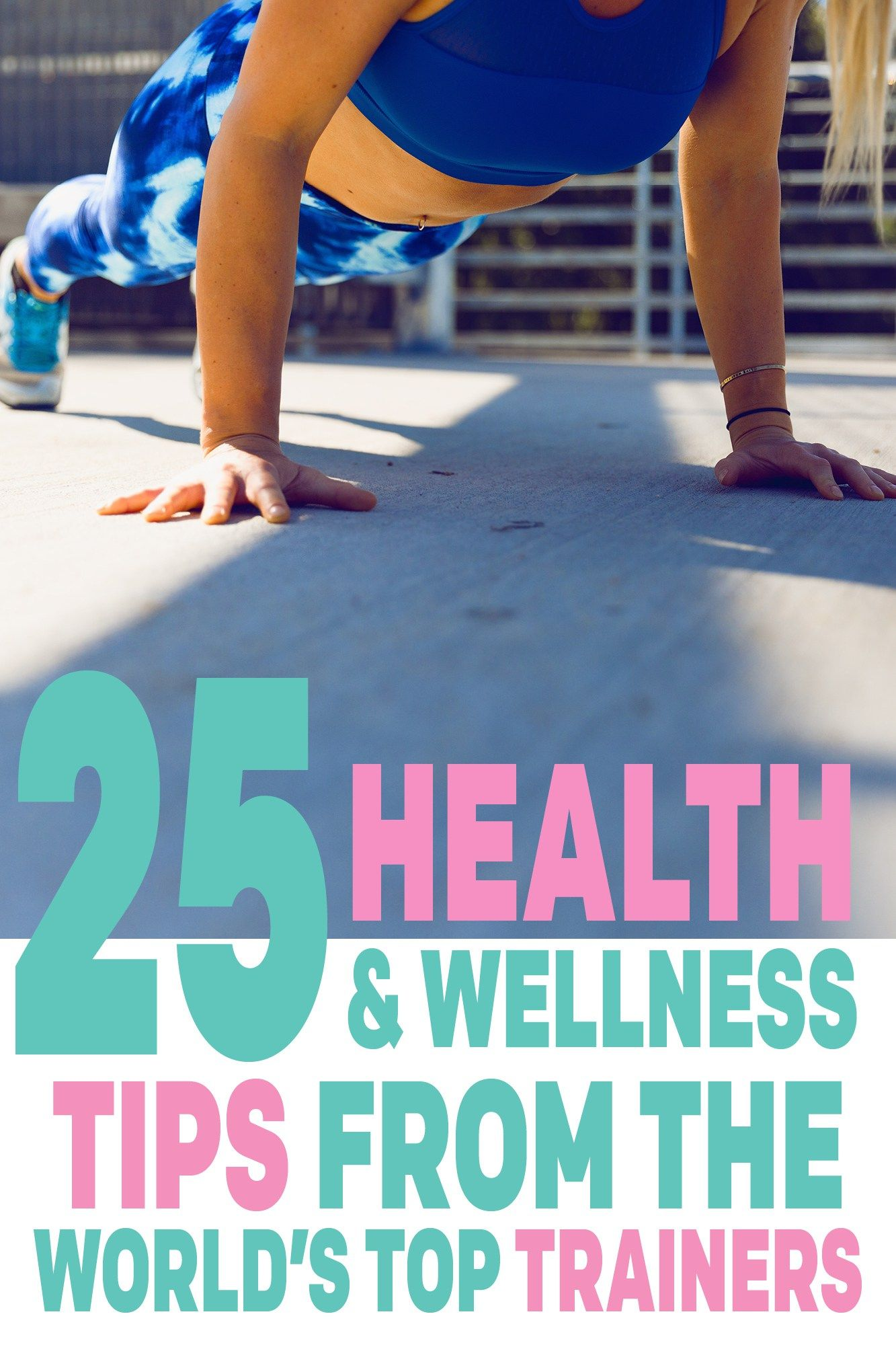 4a169813169 25 Best Health Tips Wellness Fitness