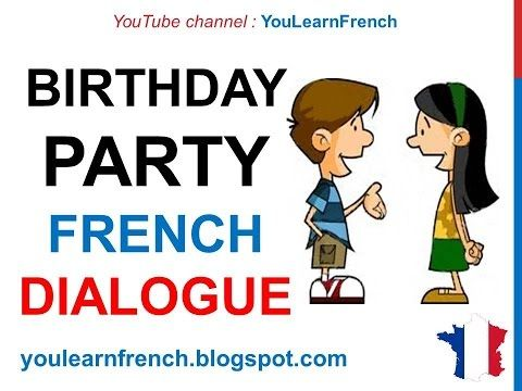 French Lesson 77 Inviting A Friend To A Birthday Party Dialogue