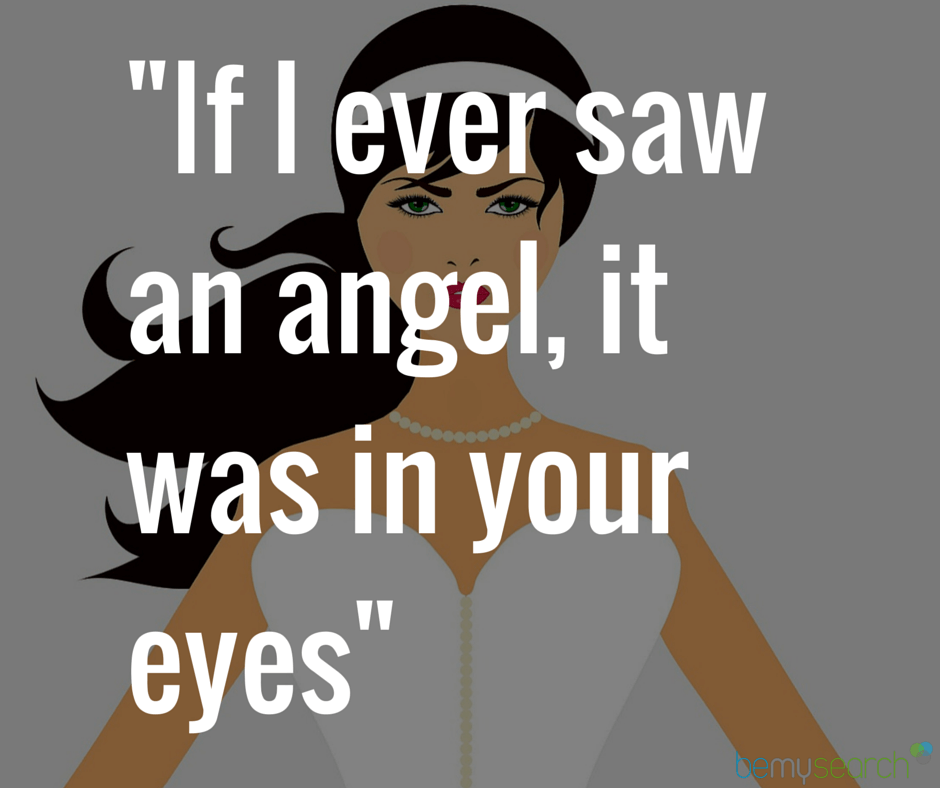 Bon Love Quotes: If I Ever Saw An Angel, It Was In Your Eyes.