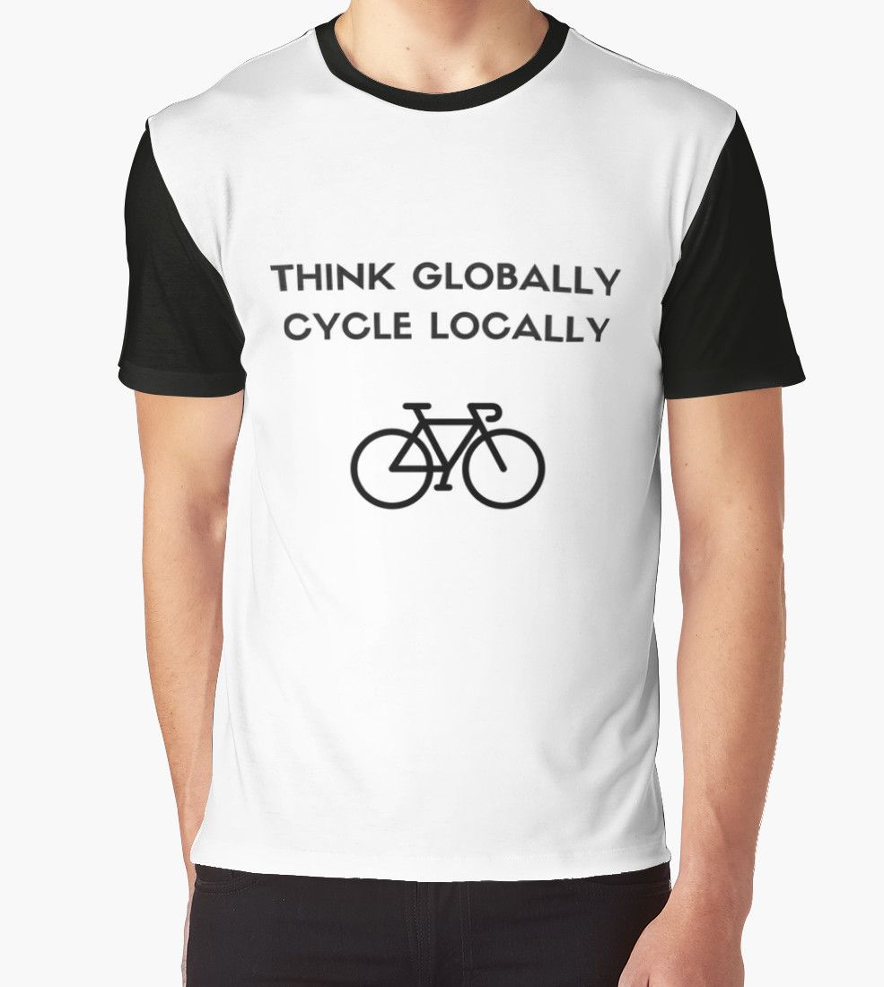 THINK GLOBALLY CYCLE LOCALLY by IdeasForArtists
