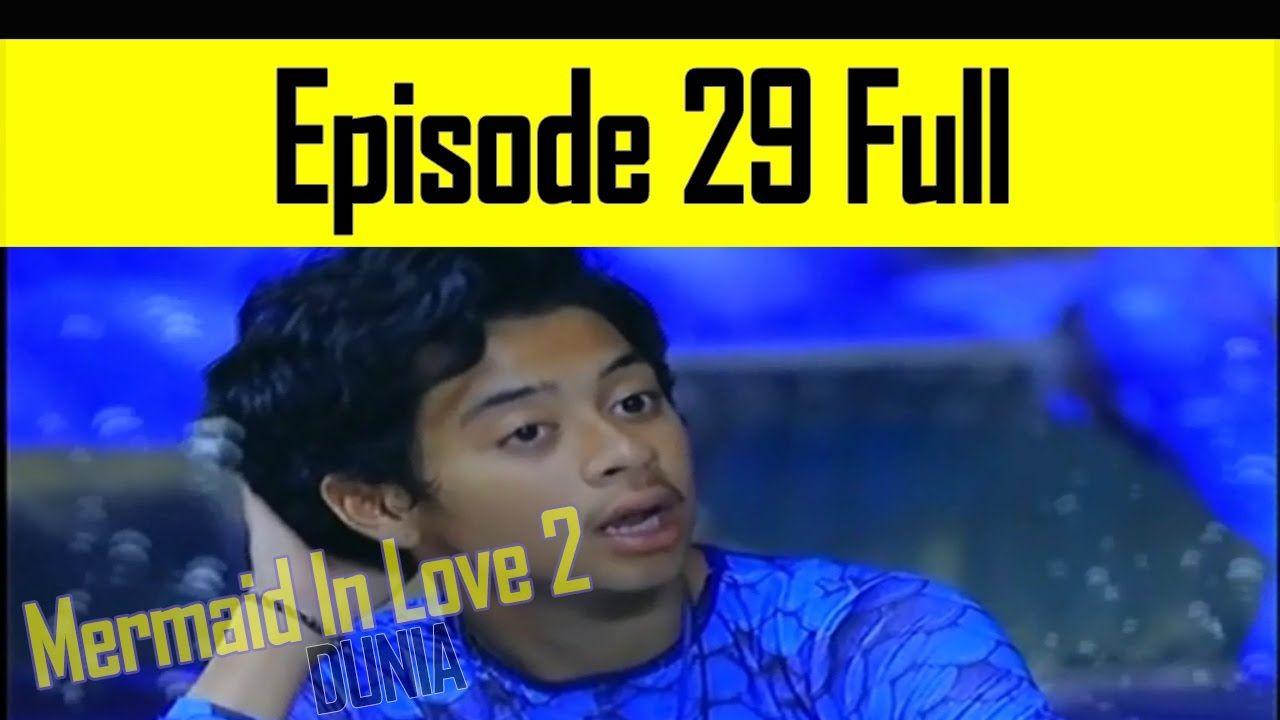Mermaid In Love 2 Dunia Episode 29 Berkewajiban Untuk