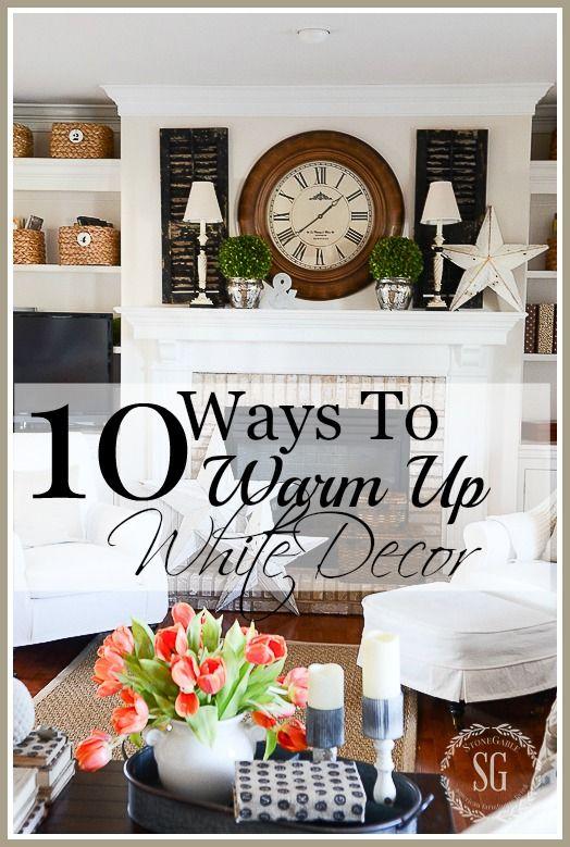 10 WAYS TO WARM UP WHITE DECOR - StoneGable