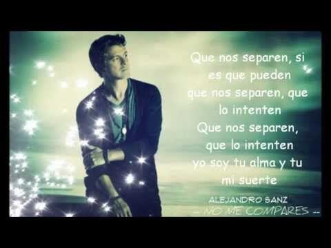 Alejandro Sanz No Me Compares Letra Youtube La Oreja De