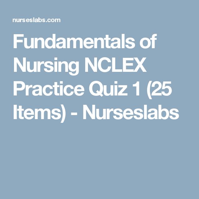 Fundamentals of Nursing NCLEX Practice Quiz 1 (25 Items