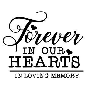 Download forever in our hearts - in loving memory #memorial # ...