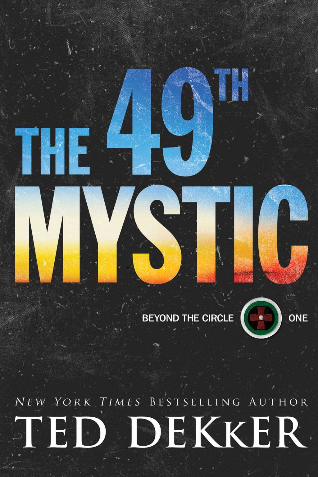 The 49th Mystic Ebook The Circle Book Ted Dekker Books