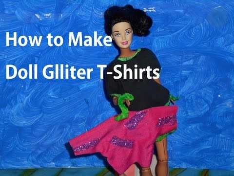 How to Make: Doll Glitter T Shirts – Doll Crafts - YouTube