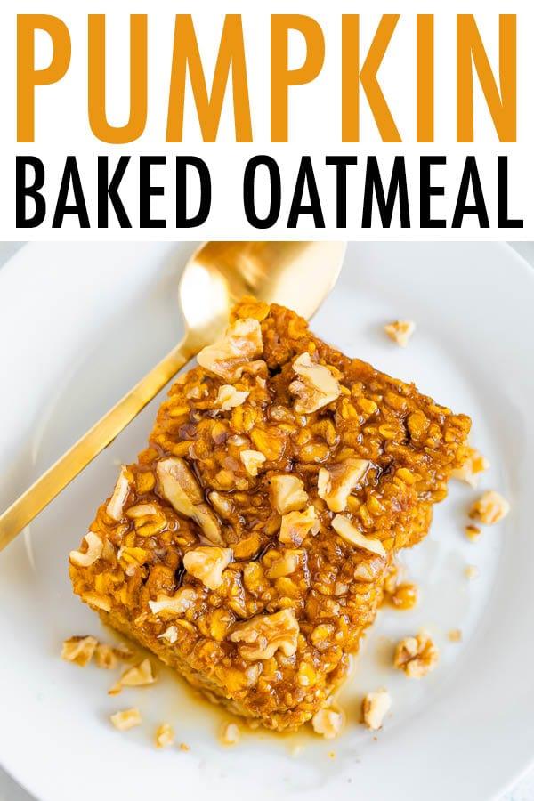Easy Pumpkin Baked Oatmeal Vegan Gf Eating Bird Food Recipe In 2020 Baked Pumpkin Fall Breakfast Healthy Snacks Recipes