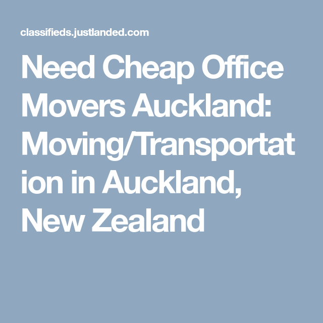 Need Cheap Office Movers Auckland