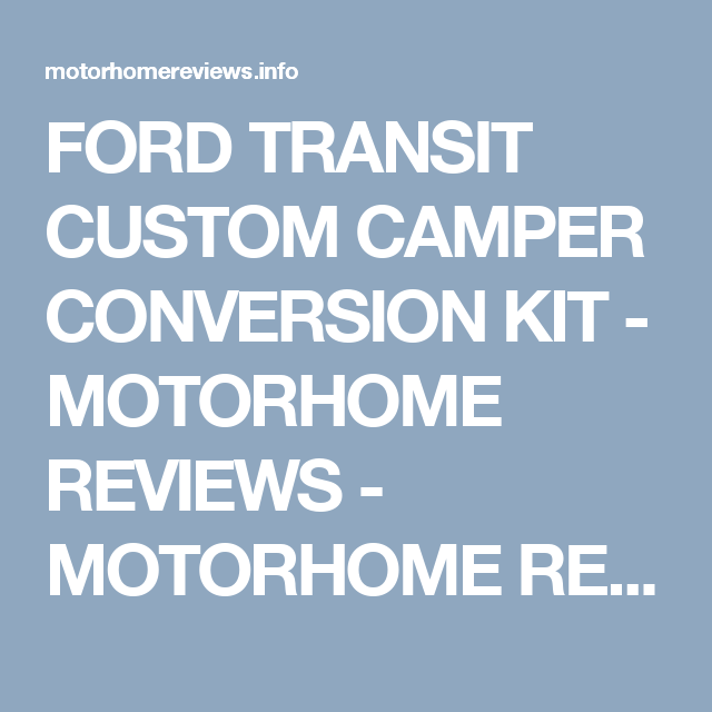 FORD TRANSIT CUSTOM CAMPER CONVERSION KIT