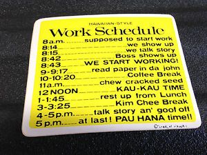 Hawaiian Work Schedule  I Used To Have This Sticker  Graphics