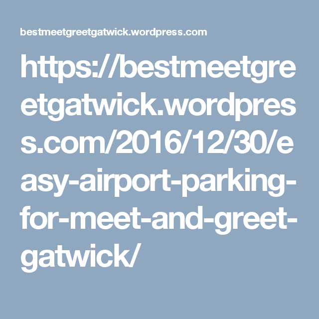 Easy airport parking for meet and greet gatwick easy easy airport parking for meet and greet gatwick m4hsunfo