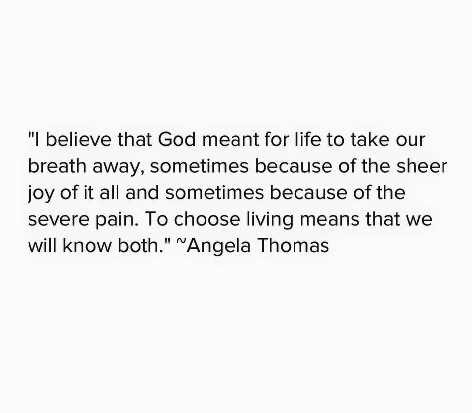 I believe that God meant for life to take our breath away....