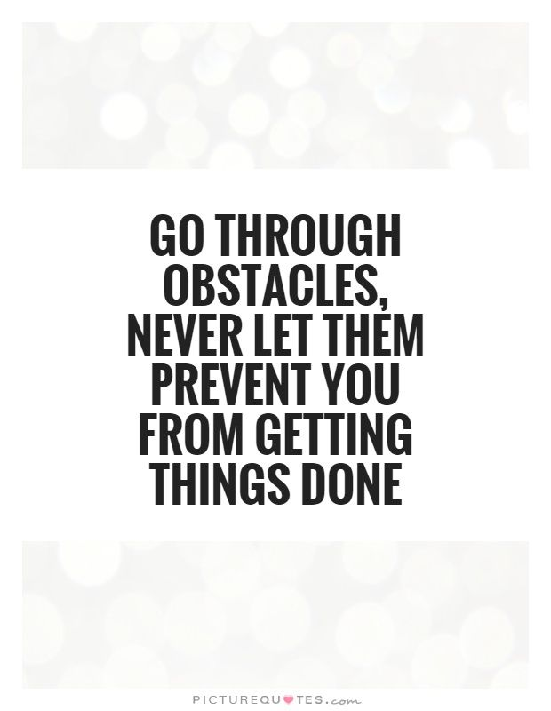 Overcoming Obstacles Quotes Magnificent 50 Great Overcoming Obstacles Quotes To Help You Motivate Yourself