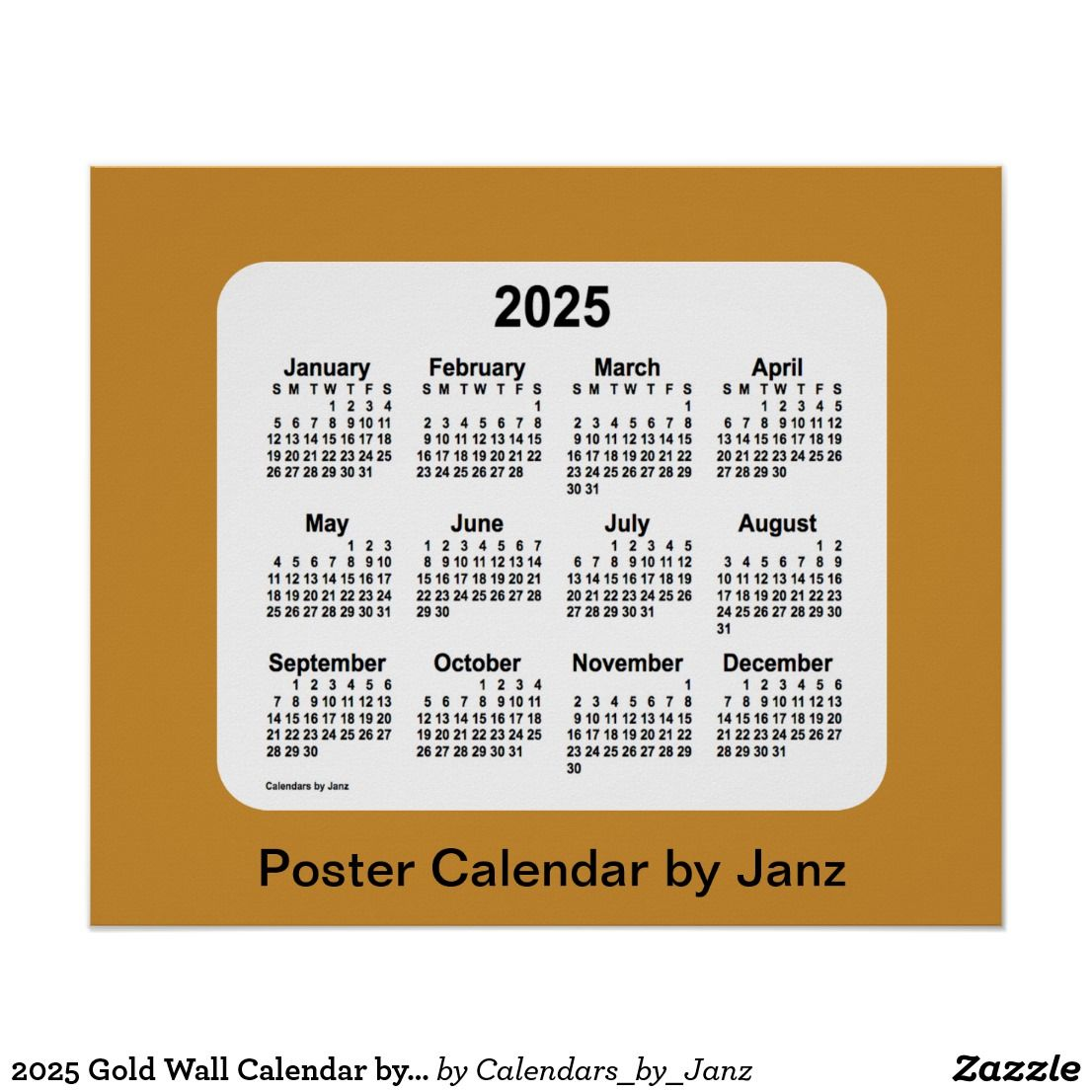 2025 Gold Wall Calendar By Janz Poster Zazzle Com In 2019 2025
