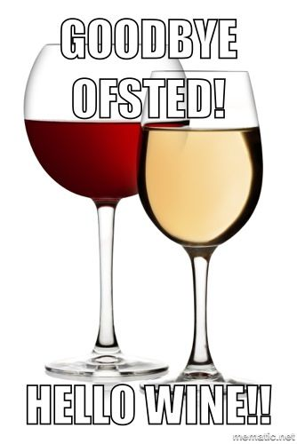 Goodbye Ofsted! Wine glasses, Wine drinks, Wine and spirits