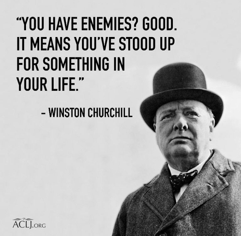 You Have Enemies Good It Means You Ve Stood Up For Something In Your Life Winston Churchill Quote Churchill Quotes Winston Churchill Quotes Enemies Quotes