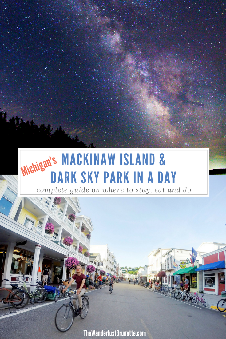 Mackinaw Island Dark Sky Park In A Day The Wanderlust Brunette Michigan Road Trip Mackinaw Island Michigan Mackinaw