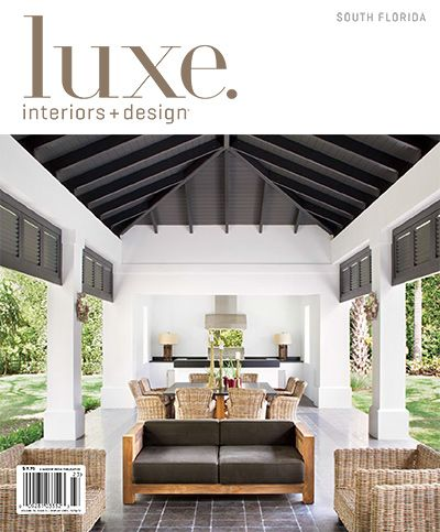 Luxe Interior + Design Magazine South Florida Edition