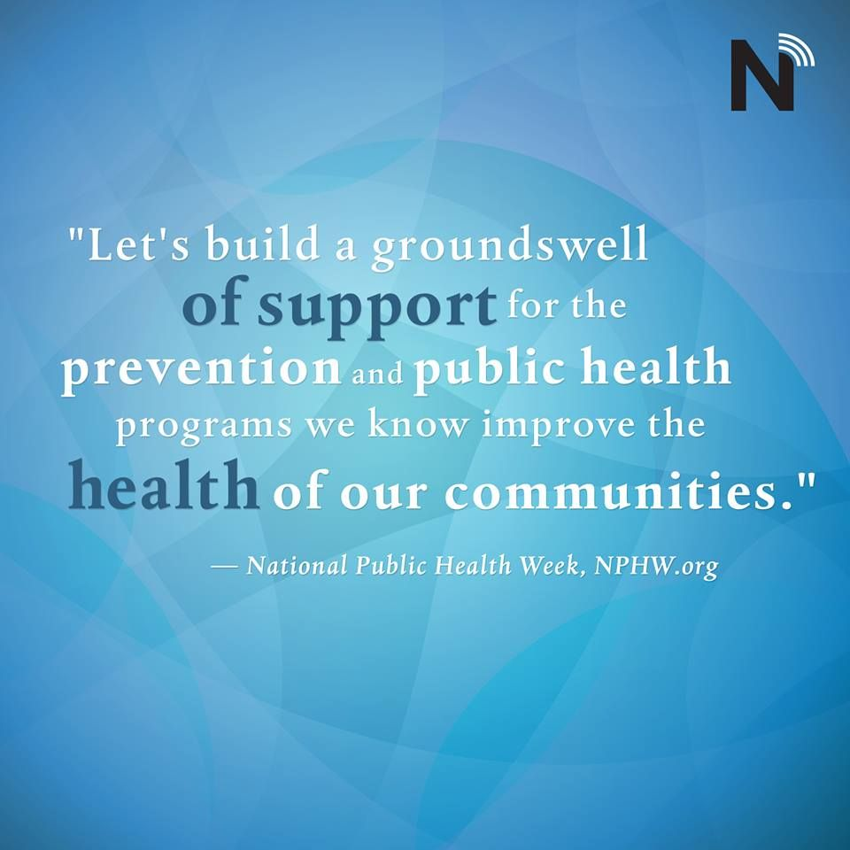 Happy National Public Health Week To All Nurses Who Are Working To Help Improve The Health Of Our Commun Public Health Quotes Health Quotes Public Health Nurse