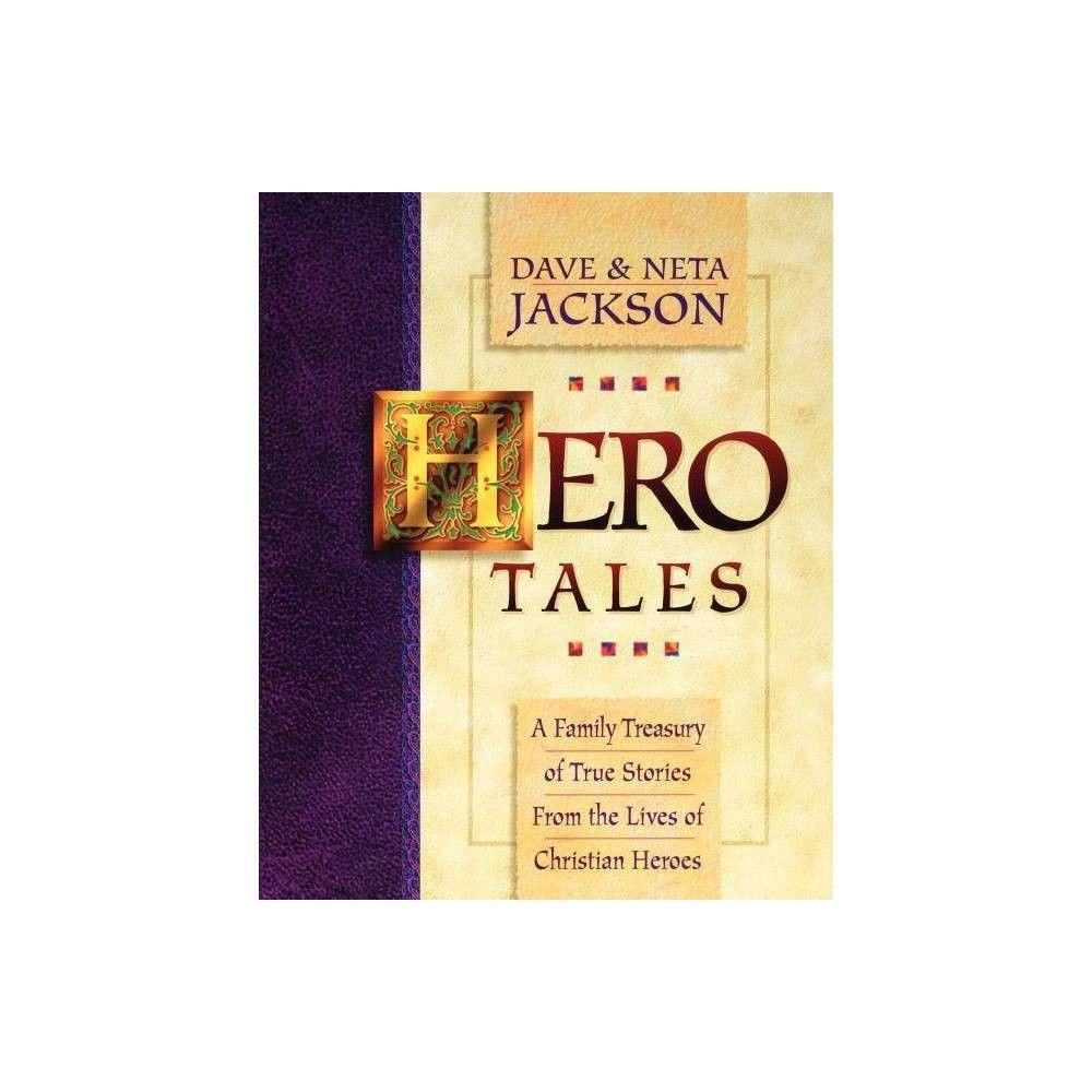 Hero Tales By Dave Jackson Neta Jackson Paperback Christian Author Hero Paperbacks