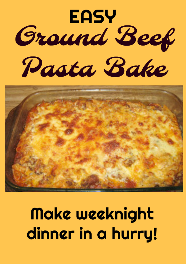 Easy Ground Beef Pasta Bake Recipe Recipe Beef Recipes Easy Quick Dinner Recipe Using Hamburger Baked Pasta Recipes