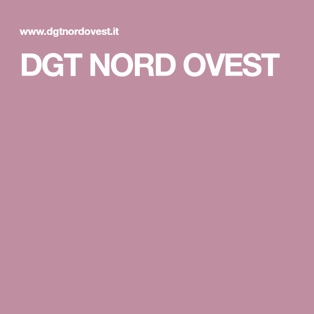 Dgt Nord Ovest In 2020