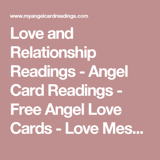 Love And Relationship Readings Angel Card Readings Free Angel Love Cards Love Message For Today Angels Angel Cards Reading Love Cards Love Messages