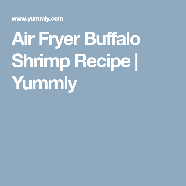 Air Fryer Buffalo Shrimp Recipe | Yummly