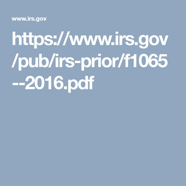Https://www.irs.gov/pub/irs-prior/f1065--2016.pdf