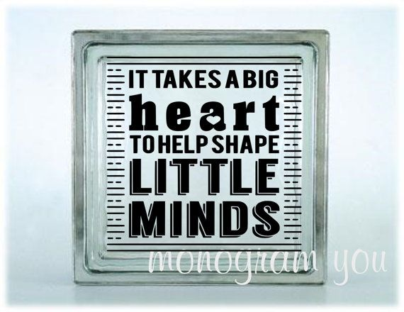 It takes a big heart to help shape Little Minds Glass Block Vinyl Decal (114)