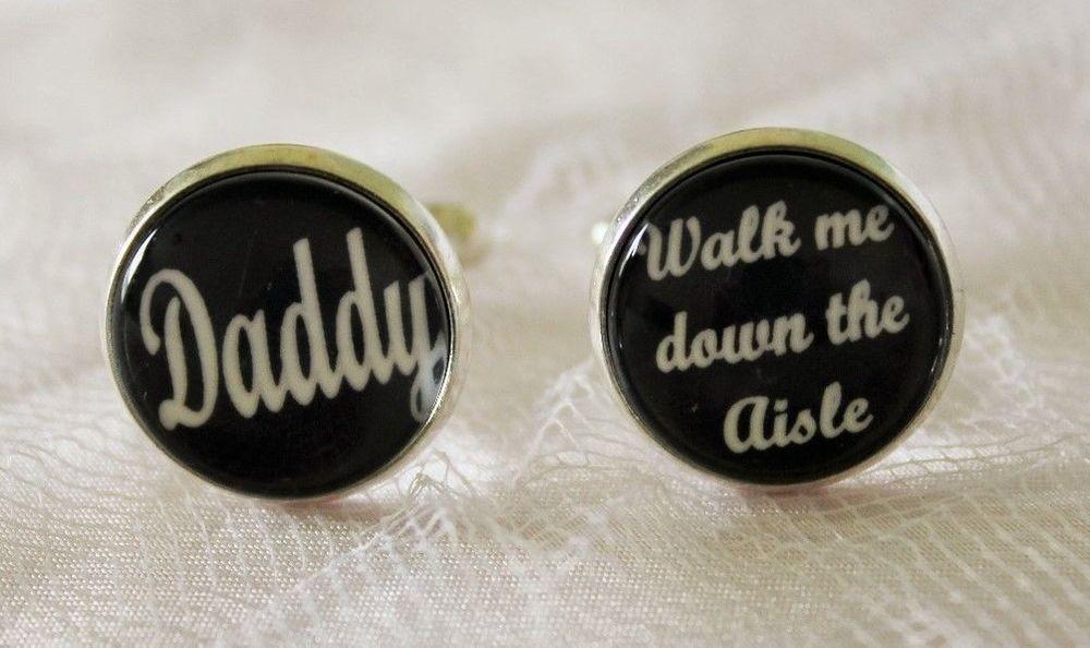 Daddy Walk Me Down The Aisle Wedding Cufflinks, Wedding Cufflinks, Father